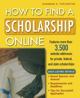How to Find a Scholarship Online - Turlington, Shannon R, and Turlington Shannon