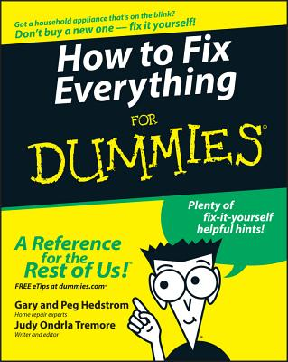 How to Fix Everything for Dummies - Hedstrom, Gary, and Hedstrom, Peg, and Tremore, Judy Ondrla