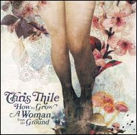 How to Grow a Woman from the Ground - Chris Thile