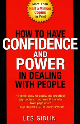 How to Have Confidence and Power in Dealing with People - Giblin, Leslie T