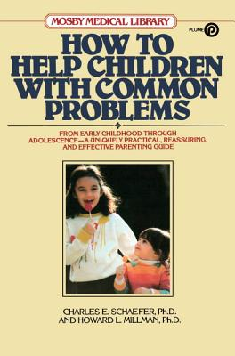 How to Help Children with Common Problems - Schaefer, Charles E, PhD, and Millman, Howard L