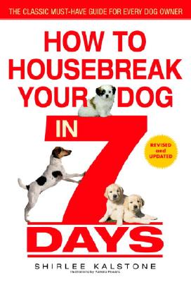 How to Housebreak Your Dog in 7 Days (Revised) - Kalstone, Shirlee