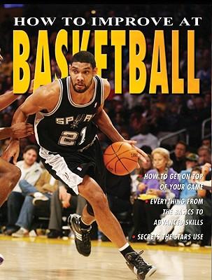 How to Improve at Basketball - Drewett, Jim, and Crabtree Publishing (Creator)