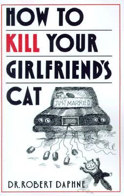 How to Kill Your Girlfriend's Cat - Daphne, Robert