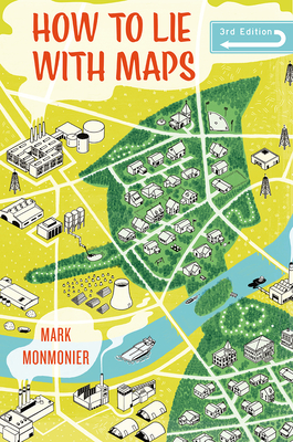 How to Lie with Maps - Monmonier, Mark
