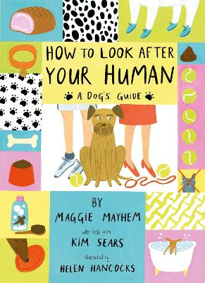 How to Look After Your Human - Hancocks, Helen, and Mayhem, Maggie, and Sears, Kim