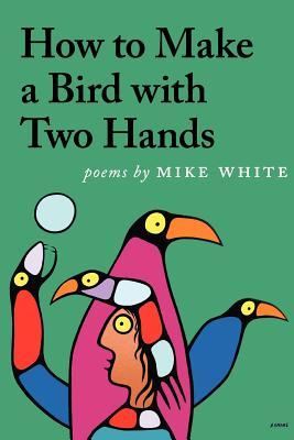 How to Make a Bird with Two Hands - White, Mike