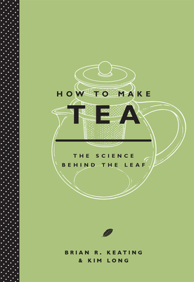 How to Make Tea - Keating, Brian, and Long, Kim