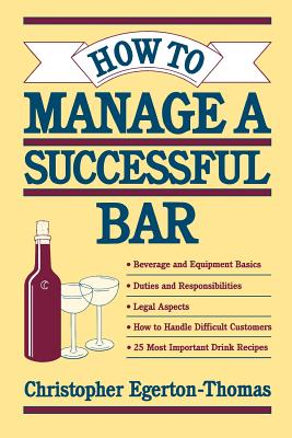 How to Manage a Successful Bar - Egerton-Thomas, Christopher