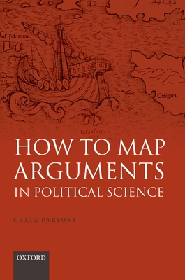 How to Map Arguments in Political Science - Parsons, Craig