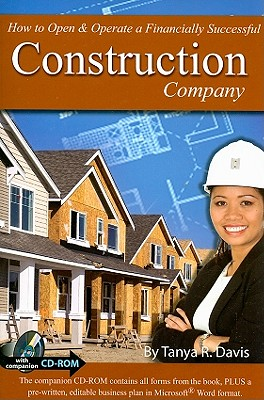 How to Open & Operate a Financially Successful Construction Company - Davis, Tanya R
