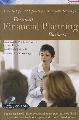 How to Open & Operate a Financially Successful Personal Financial Planning Business - Lorette, Kristie, and Stomierowski, Peg, and Maeda, Martha