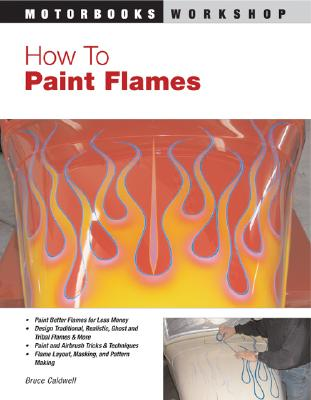 How to Paint Flames - Caldwell, Bruce, Dr.