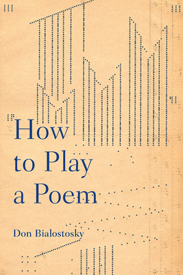 How to Play a Poem - Bialostosky, Don