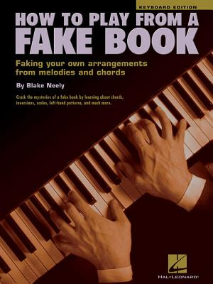How to Play from a Fake Book - Neely, Blake (Composer)