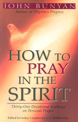 How to Pray in the Spirit - Bunyan, John