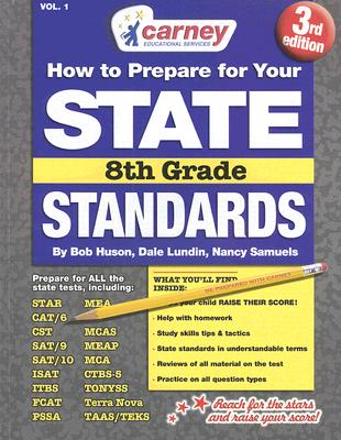 How to Prepare for Your State Standards 8th Grade: Volume 1 - Huson, Bob, and Lundin, Dale, and Samuels, Nancy