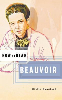 How to Read Beauvoir - Sandford, Stella