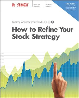 How to Refine Your Stock Strategy: Investing Workbook: Stocks 3 - Morningstar Inc