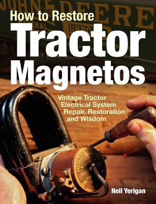 How to Restore Tractor Magnetos - Yerigan, Neil