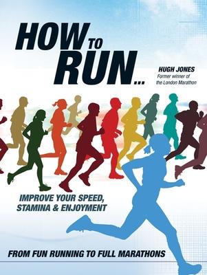 How to Run... - Jones, Hugh