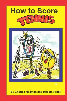 How to Score Tennis - Hellman, MR Charles S