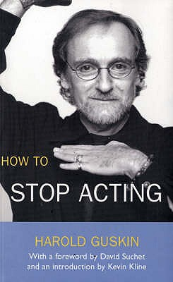 How to Stop Acting - Guskin, Harold