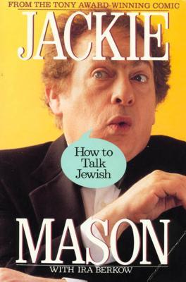 How to Talk Jewish - Mason, Jackie, and Berkow, Ira