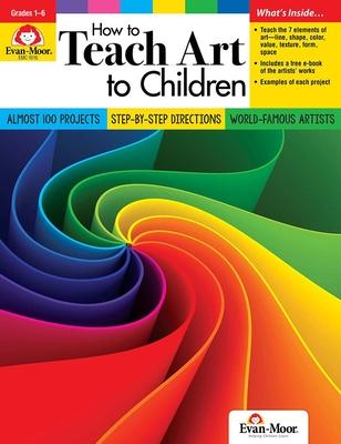 How to Teach Art to Children - Evan-Moor