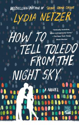 How to Tell Toledo from the Night Sky - Netzer, Lydia