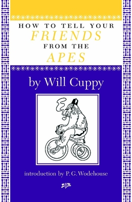 How to Tell Your Friends from the Apes - Cuppy, Will, and Wodehouse, P G (Foreword by)