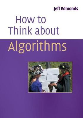How to Think about Algorithms - Edmonds, Jeff