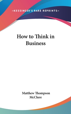 How to Think in Business - McClure, Matthew Thompson