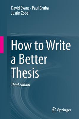 How to Write a Better Thesis - Evans, David