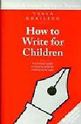 How to Write for Children - Krailing, Tessa
