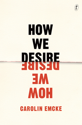 How We Desire - Emcke, Carolin