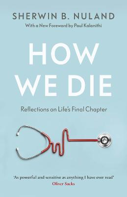 How We Die - Nuland, Sherwin B
