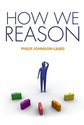 How We Reason - Johnson-Laird, Philip