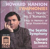Howard Hanson: Symphonies Nos. 1 & 2; Elegy in Memory of Serge Koussevitsky - Seattle Symphony Orchestra; Gerard Schwarz (conductor)