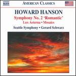 Howard Hanson: Symphony No. 2; Lux Aeterna; Mosaics