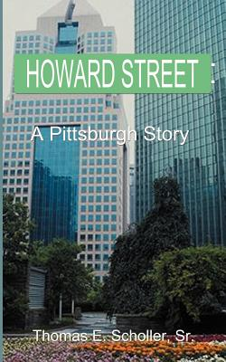 Howard Street: A Pittsburgh Story -