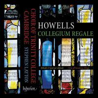 Howells: Collegium Regale - Eleanor Kornas (organ); Jamie Roberts (tenor); Jonathan Pacey (cantor); Owain Park (organ);...