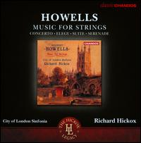 Howells: Music for Strings - Alison Kelly (violin); Andrew Watkinson (violin); Edward Roberts (violin); Erika Klemperer (violin); Matthew Souter (viola);...