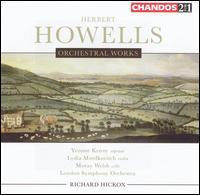 Howells: Orchestral Works - Lydia Mordkovitch (violin); Moray Welsh (cello); Yvonne Kenny (soprano); London Symphony Orchestra; Richard Hickox (conductor)