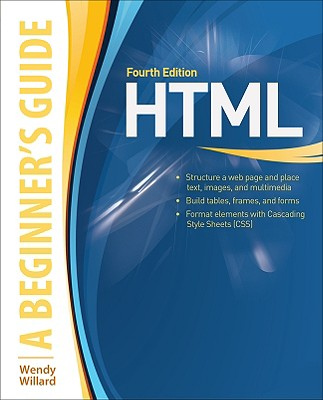 HTML a Beginner's Guide - Willard Wendy, and Willard, Wendy