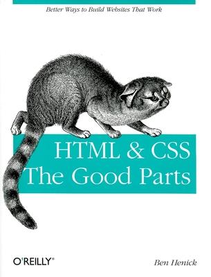 HTML & CSS: The Good Parts - Henick, Ben