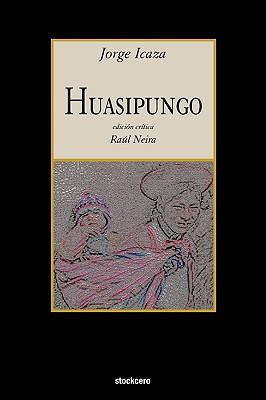 Huasipungo - Icaza, Jorge