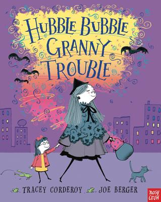 Hubble Bubble, Granny Trouble - Corderoy, Tracey