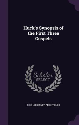 Huck's Synopsis of the First Three Gospels - Finney, Ross Lee, and Huck, Albert