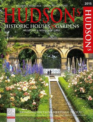 Hudson's Historic Houses & Gardens, Castles and Heritage Sites 2015 -
